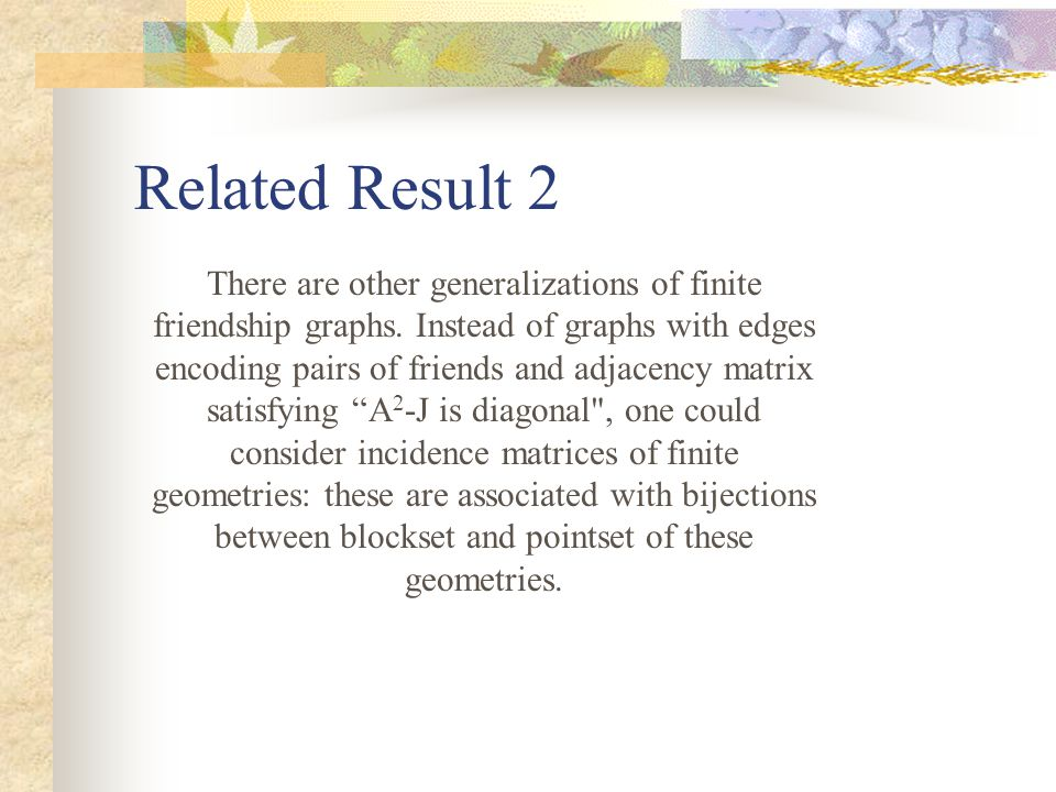 Related Result 2 There are other generalizations of finite friendship graphs.