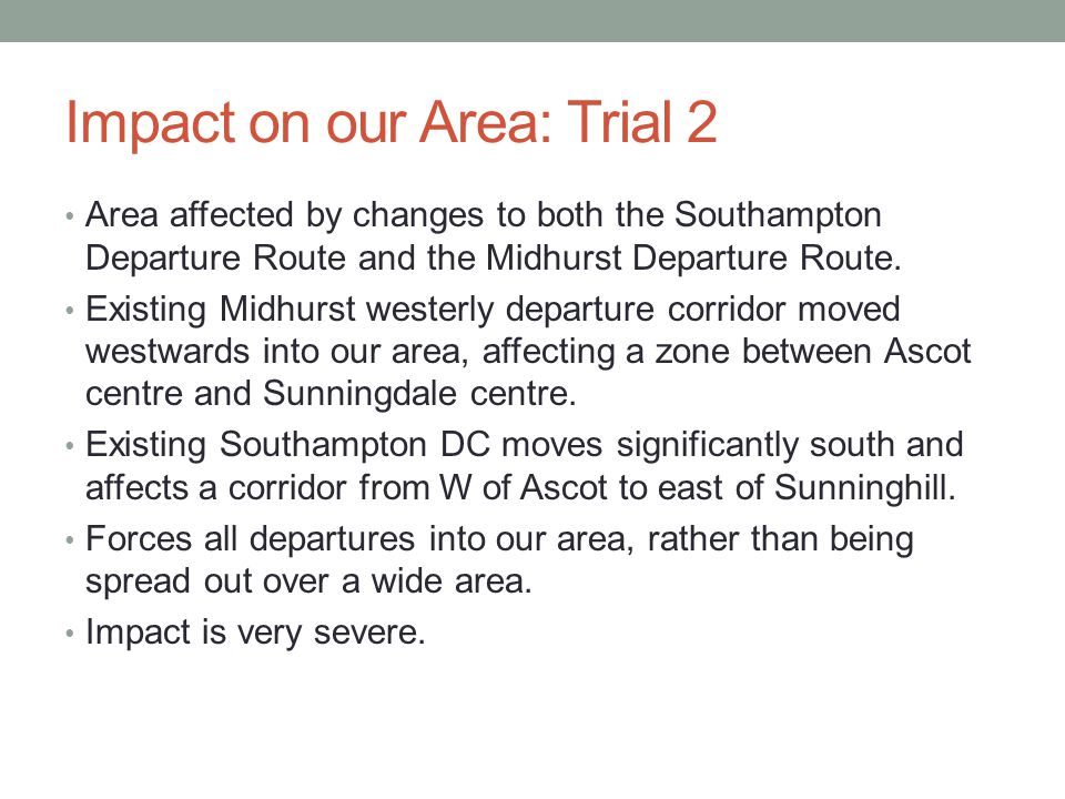 Impact on our Area: Trial 2 Area affected by changes to both the Southampton Departure Route and the Midhurst Departure Route.