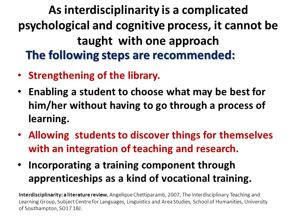 As interdisciplinarity is a complicated psychological and cognitive process, it cannot be taught with one approach Strengthening of the library. Enabl