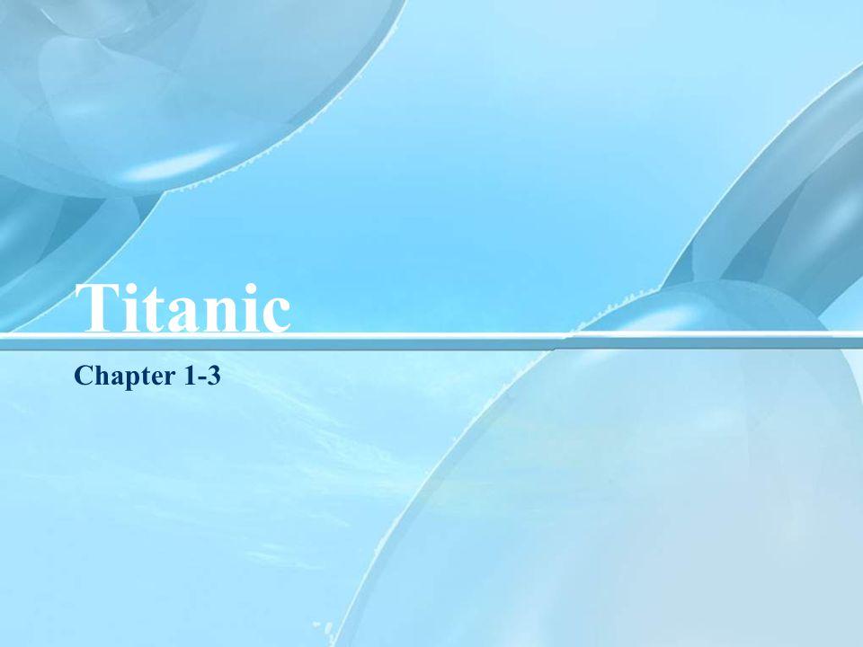 Titanic Chapter 1-3