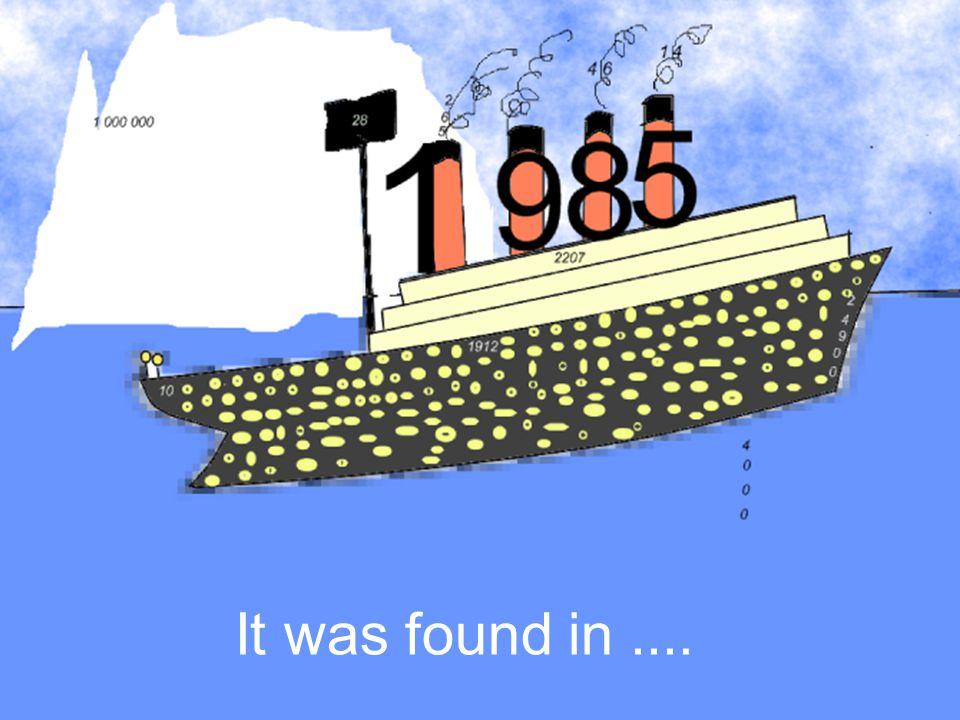 It was found in....