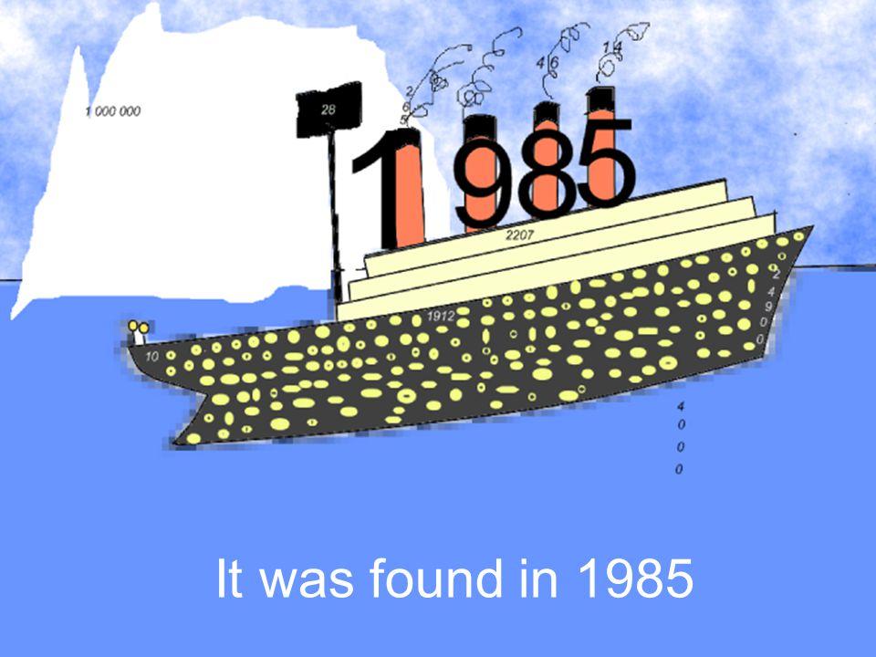 It was found in 1985