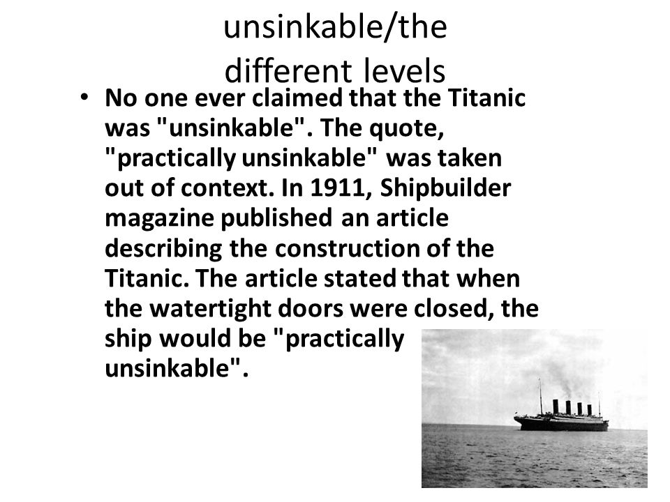 How it sank The Titanic sank by striking an iceberg in the middle of the ocean, it stayed in one spot.