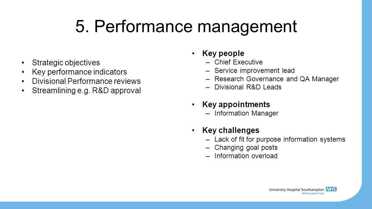 5. Performance management Strategic objectives Key performance indicators Divisional Performance reviews Streamlining e.g. R&D approval Key people –Ch