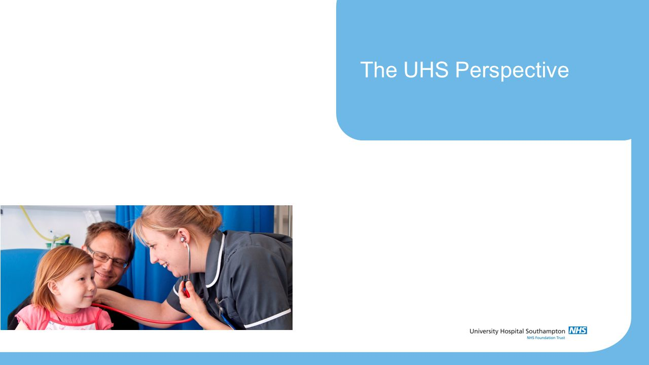 The UHS Perspective