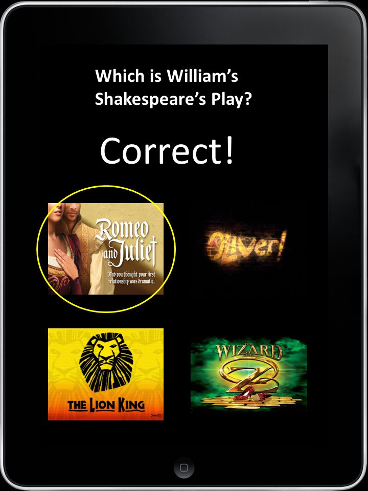 APP 7 Which is William's Shakespeare's Play? Correct!