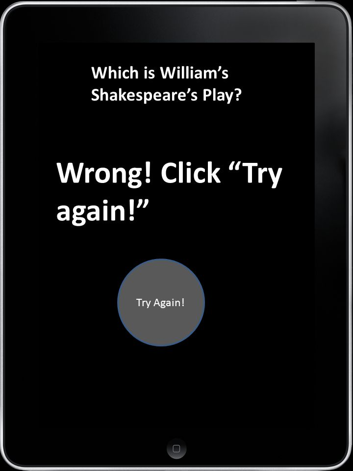 APP 7 Which is William's Shakespeare's Play Wrong! Click Try again! Try Again!