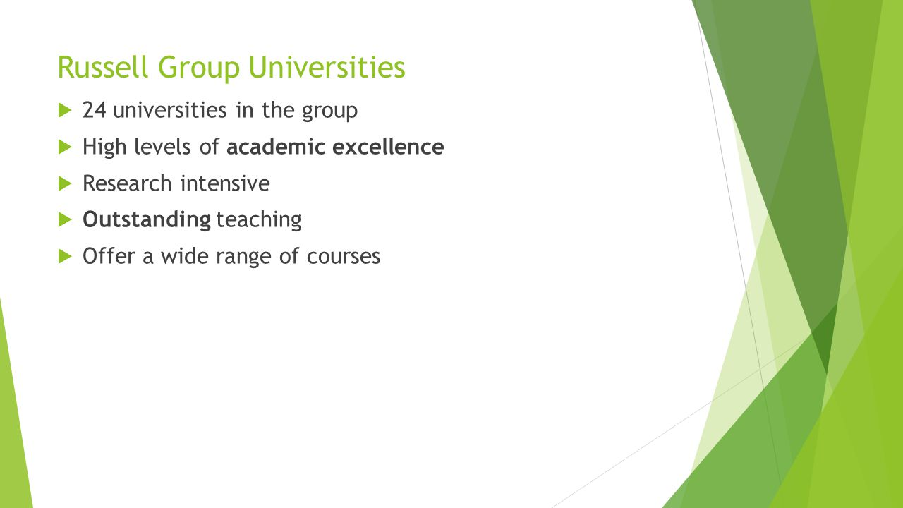 The 24 'Russell Group' Universities University of BirminghamUniversity of Birmingham University of BristolUniversity of Bristol University of CambridgeUniversity of Cambridge Cardiff UniversityCardiff University Durham UniversityUniversity of Edinburgh University of ExeterUniversity of Glasgow Imperial College LondonKing s College London University of LeedsUniversity of Liverpool London School of Economics & Political ScienceUniversity of Manchester Newcastle UniversityUniversity of Nottingham University of OxfordQueen Mary University of London Queen s University BelfastUniversity of Sheffield University of SouthamptonUniversity College London University of WarwickUniversity of York