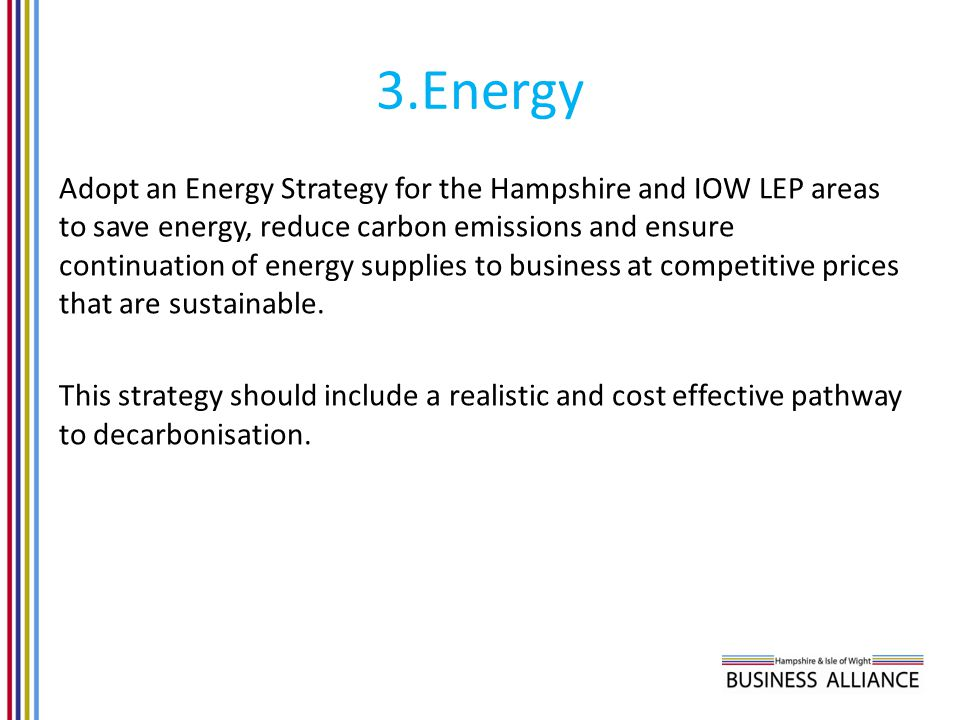 3.Energy Adopt an Energy Strategy for the Hampshire and IOW LEP areas to save energy, reduce carbon emissions and ensure continuation of energy suppli