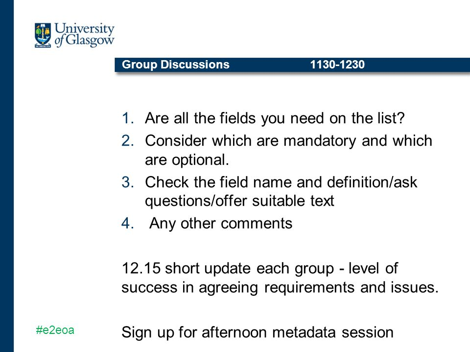 Group Discussions1130-1230 1.Are all the fields you need on the list.