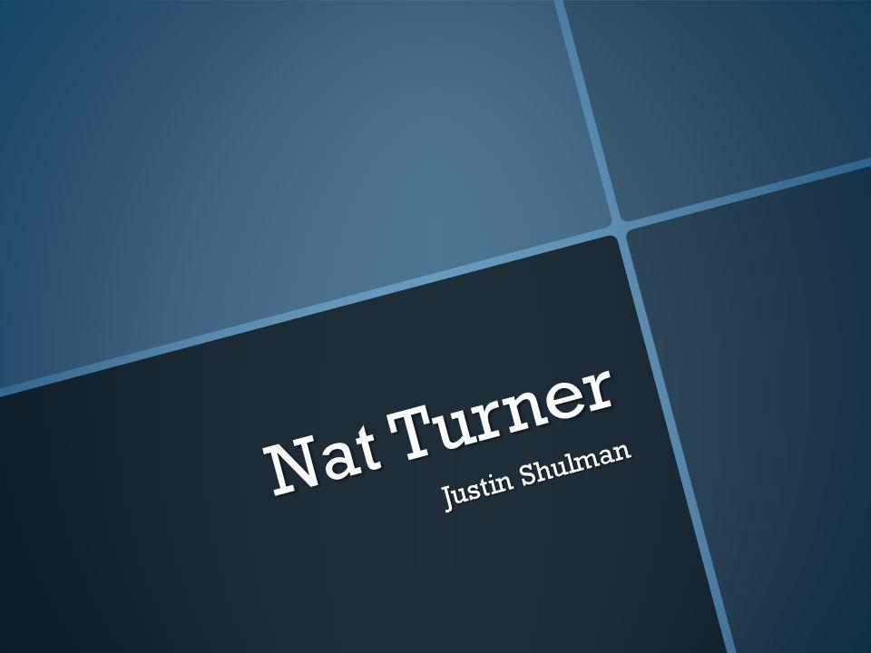 Nat Turner Justin Shulman