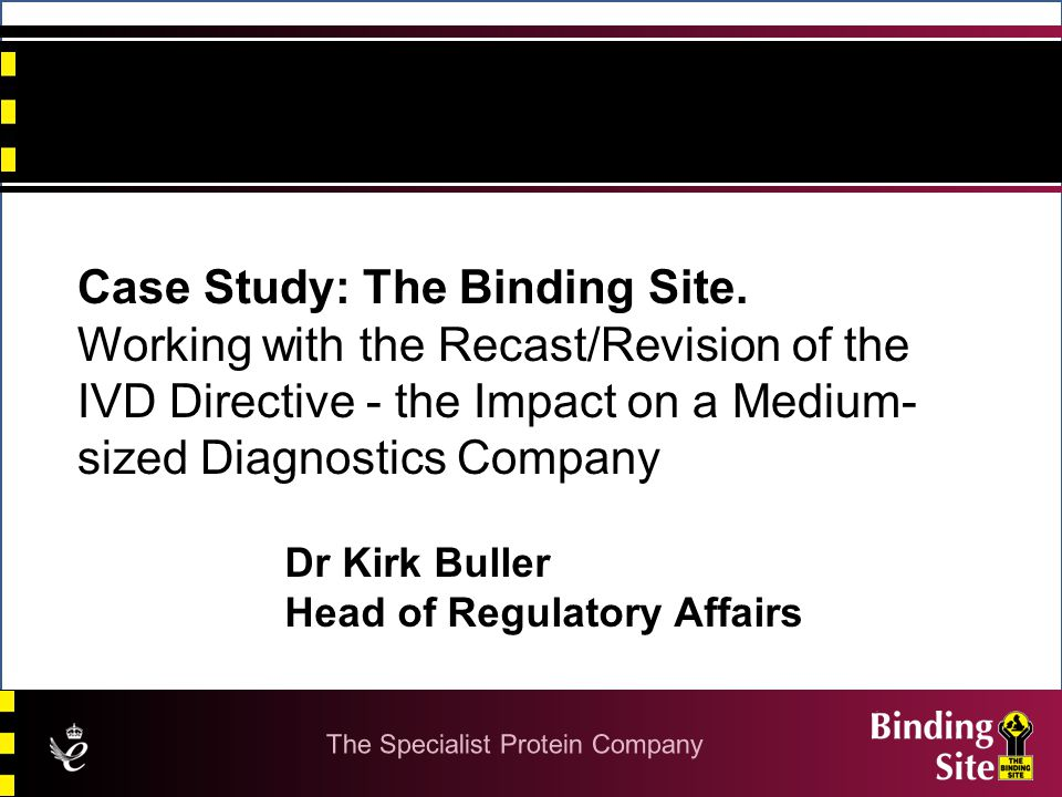 Case Study: The Binding Site.