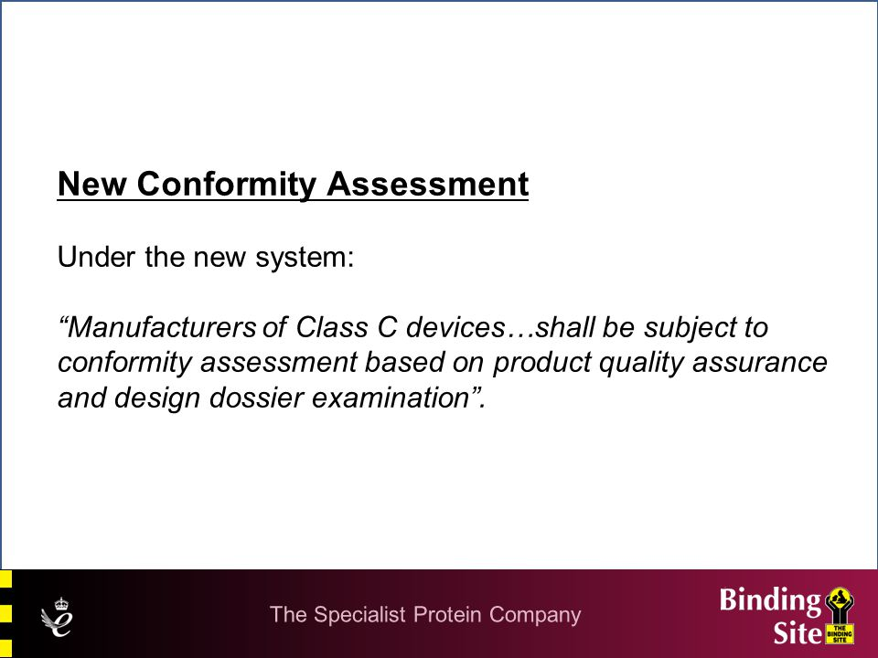 """New Conformity Assessment Under the new system: """"Manufacturers of Class C devices…shall be subject to conformity assessment based on product quality a"""