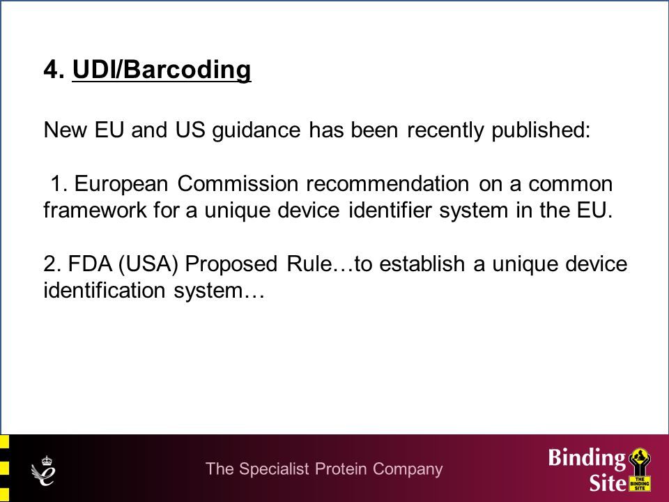 4. UDI/Barcoding New EU and US guidance has been recently published: 1.
