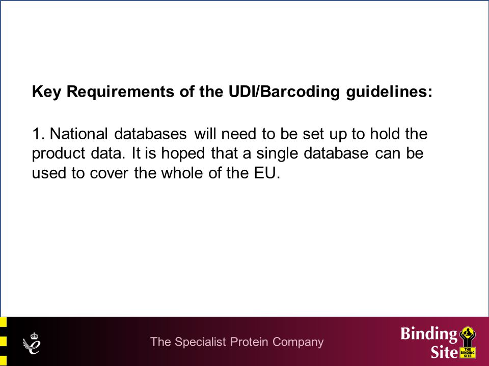 Key Requirements of the UDI/Barcoding guidelines: 1.