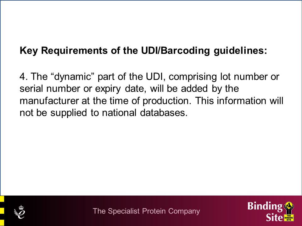 Key Requirements of the UDI/Barcoding guidelines: 4.