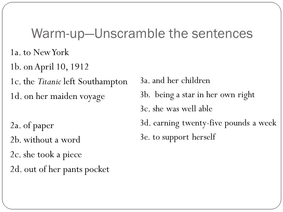 Warm-up—Unscramble the sentences 1a. to New York 1b.