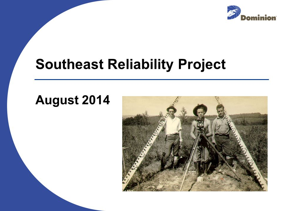 August 2014 Southeast Reliability Project