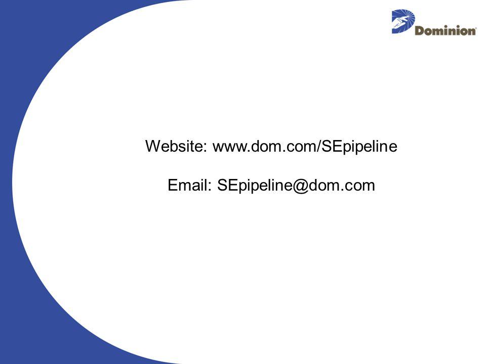 Website: www.dom.com/SEpipeline Email: SEpipeline@dom.com