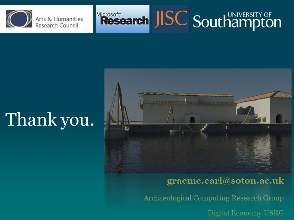 Thank you. graeme.earl@soton.ac.uk Archaeological Computing Research Group Digital Economy USRG