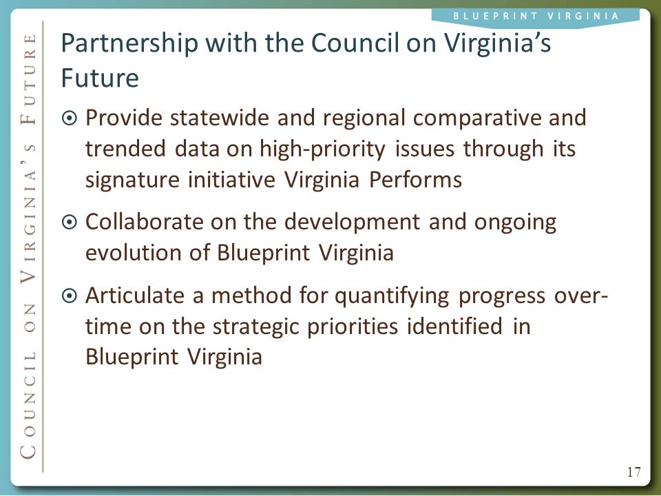 Partnership with the Council on Virginia's Future  Provide statewide and regional comparative and trended data on high-priority issues through its si