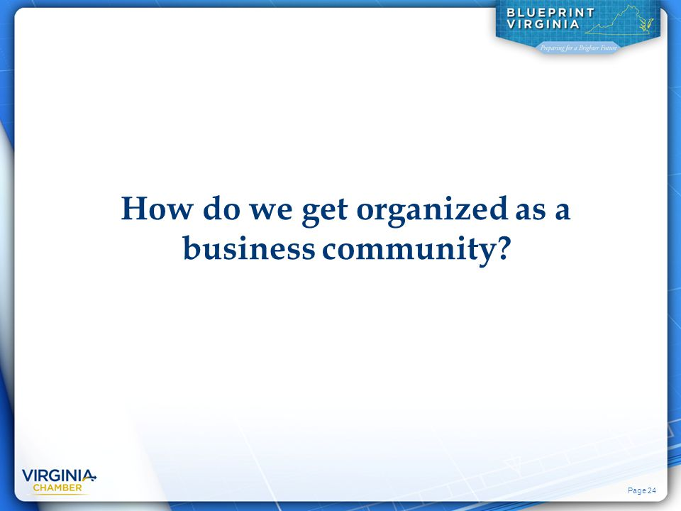 Page 24 How do we get organized as a business community