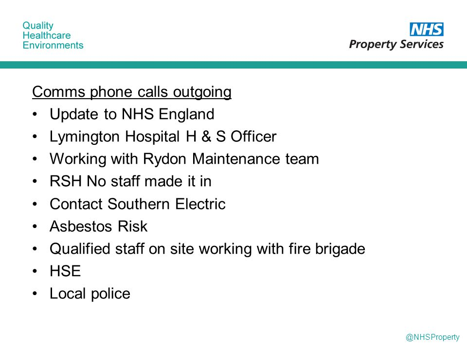 @NHSProperty Comms phone calls outgoing Update to NHS England Lymington Hospital H & S Officer Working with Rydon Maintenance team RSH No staff made i