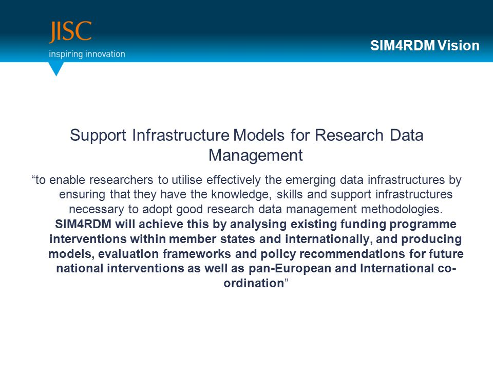 "SIM4RDM Vision Support Infrastructure Models for Research Data Management ""to enable researchers to utilise effectively the emerging data infrastructu"
