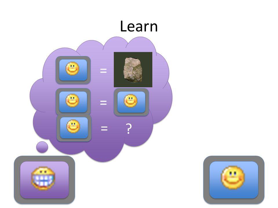 Learn = = =