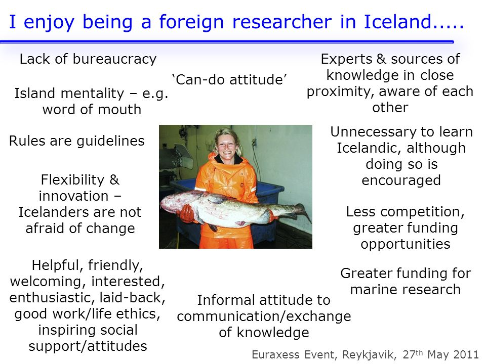I enjoy being a foreign researcher in Iceland.....