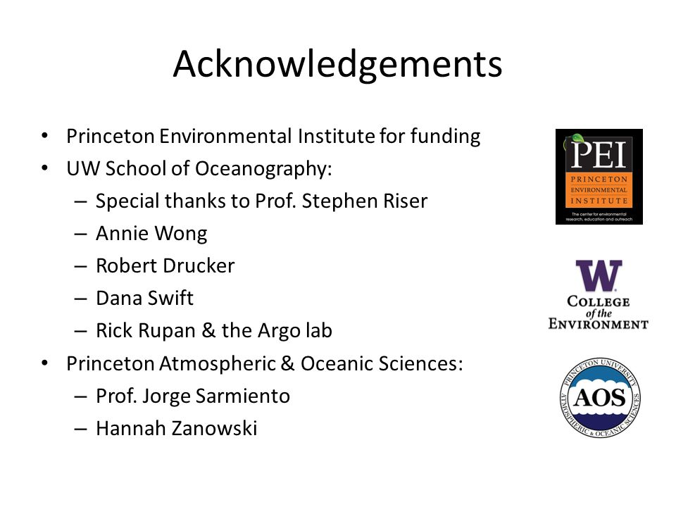 Acknowledgements Princeton Environmental Institute for funding UW School of Oceanography: – Special thanks to Prof.