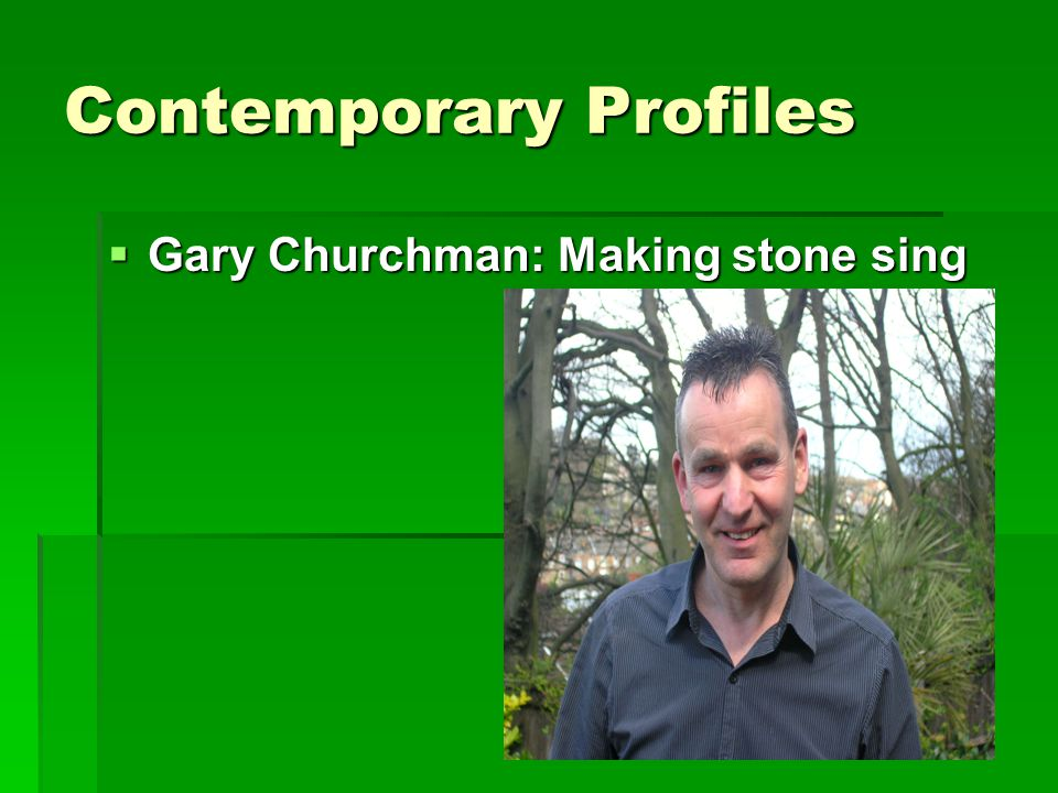 Contemporary Profiles  Gary Churchman: Making stone sing