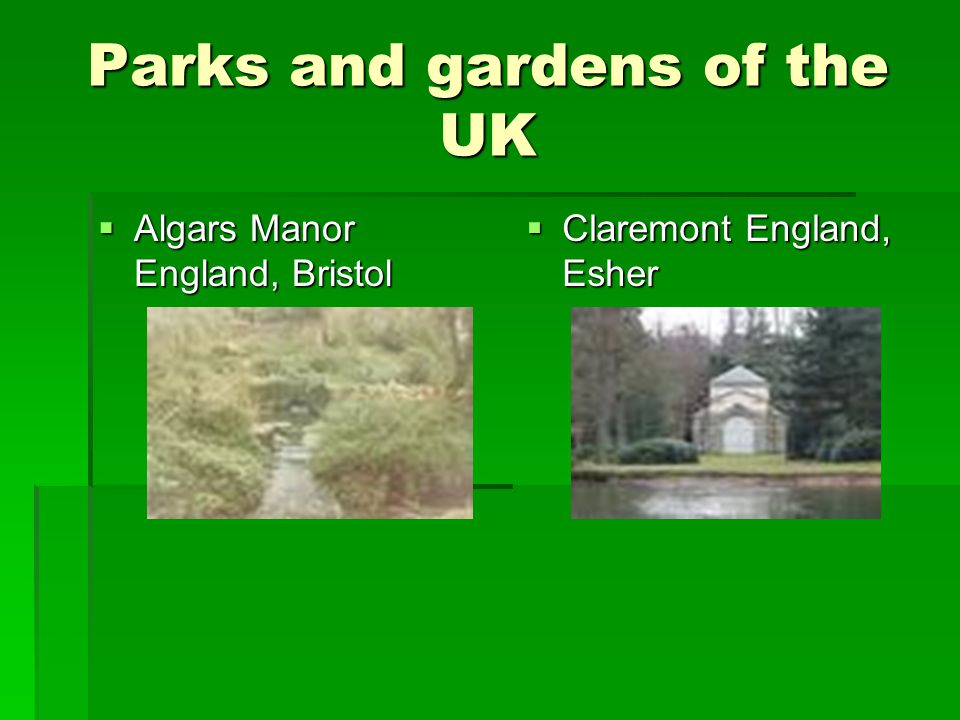 Parks and gardens of the UK  Algars Manor England, Bristol  Claremont England, Esher