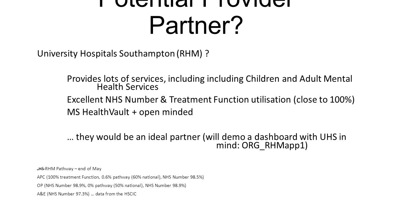 Potential Provider Partner? University Hospitals Southampton (RHM) ? Provides lots of services, including including Children and Adult Mental Health S