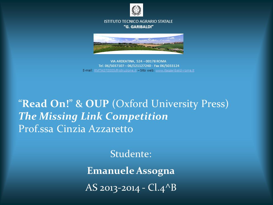 """""""Read On!"""" & OUP (Oxford University Press) The Missing Link Competition Prof.ssa Cinzia Azzaretto Studente: Emanuele Assogna AS 2013-2014 - Cl.4^B VIA"""