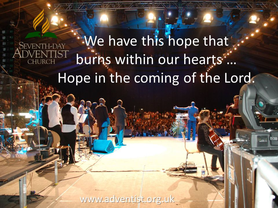 We have this hope that burns within our hearts … Hope in the coming of the Lord.
