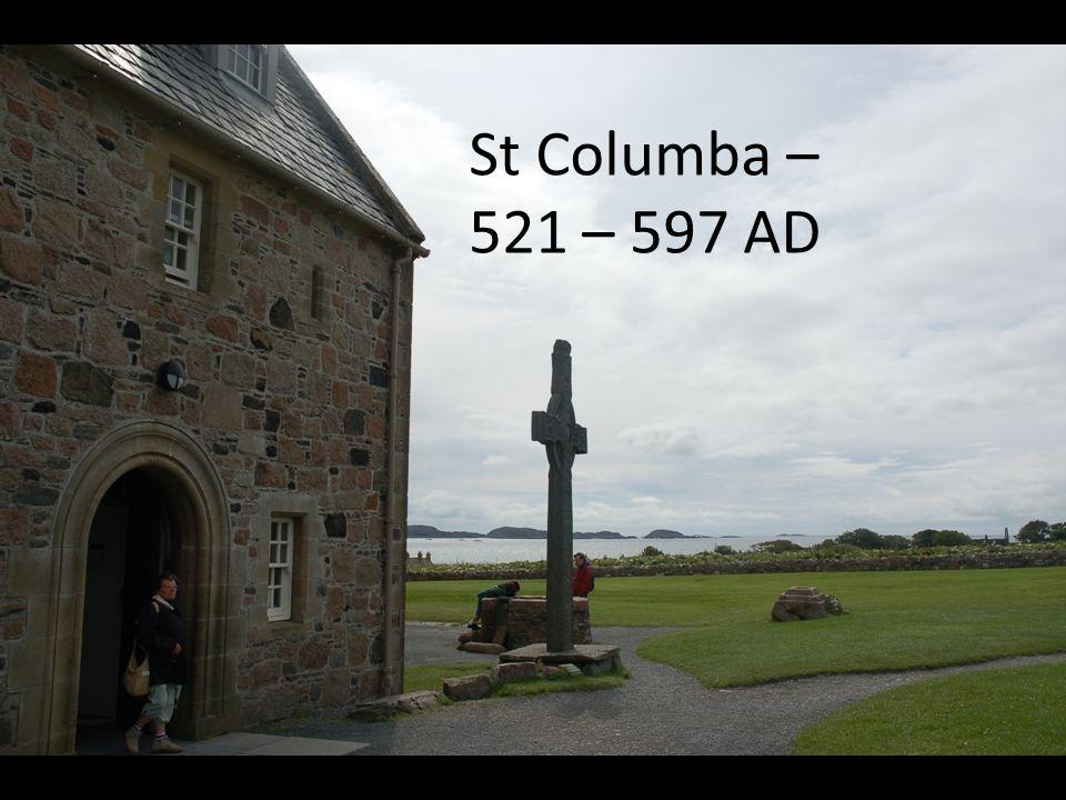 St Columba – 521 – 597 AD