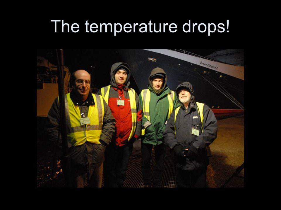 The temperature drops!