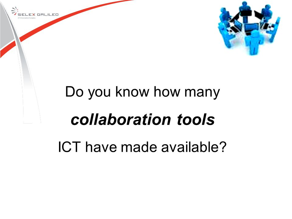 Do you know how many collaboration tools ICT have made available?