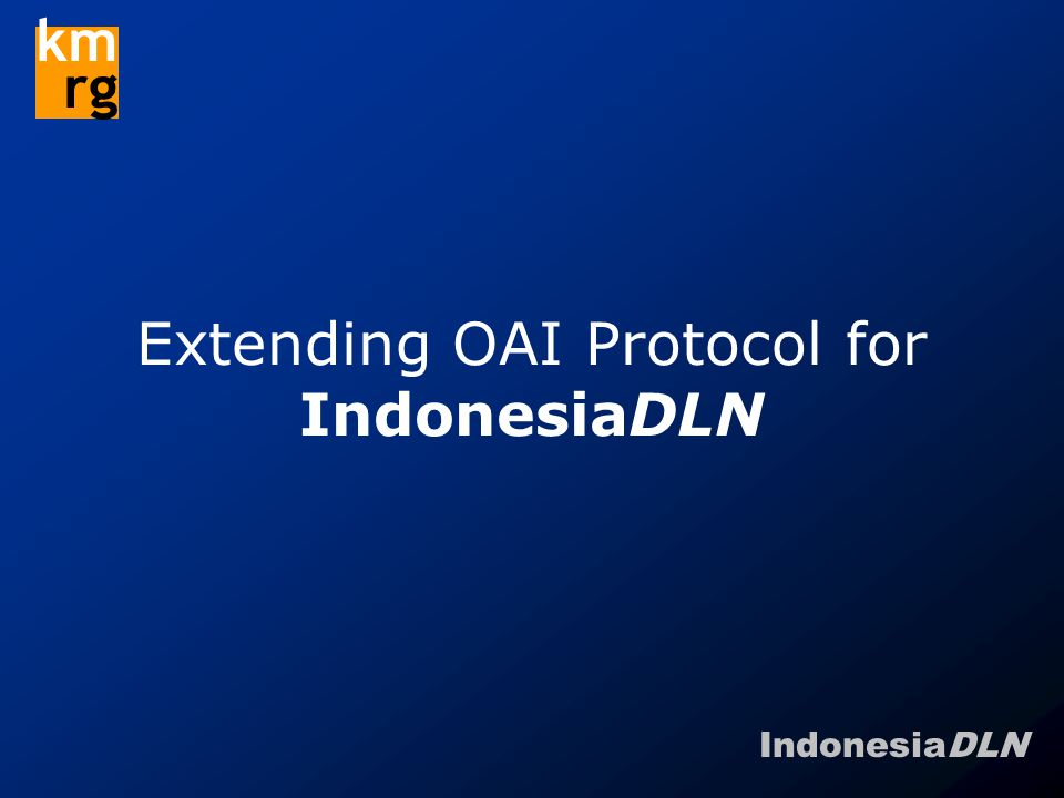 IndonesiaDLN km rg Extending OAI Protocol for IndonesiaDLN