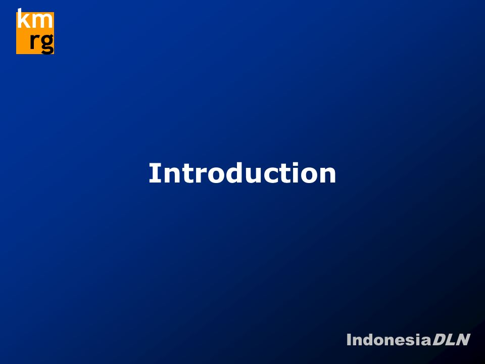 IndonesiaDLN km rg Introduction