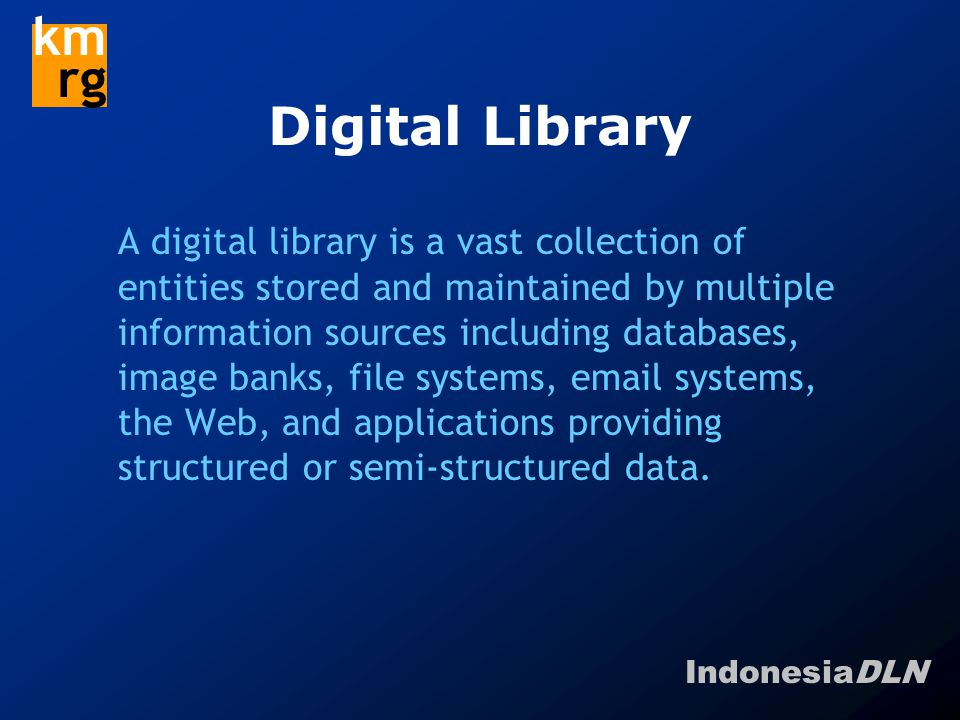 IndonesiaDLN km rg Network of Digital Libraries Why Network .