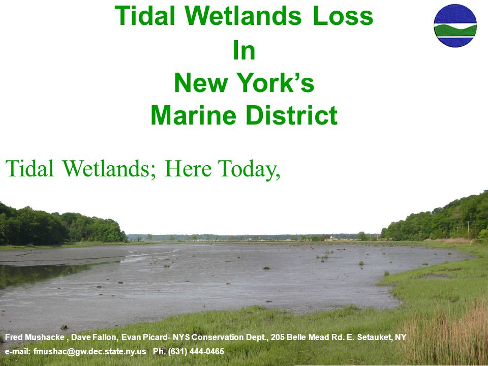 Fred Mushacke, Dave Fallon, Evan Picard- NYS Conservation Dept., 205 Belle Mead Rd. E. Setauket, NY e-mail: fmushac@gw.dec.state.ny.us Ph. (631) 444-0