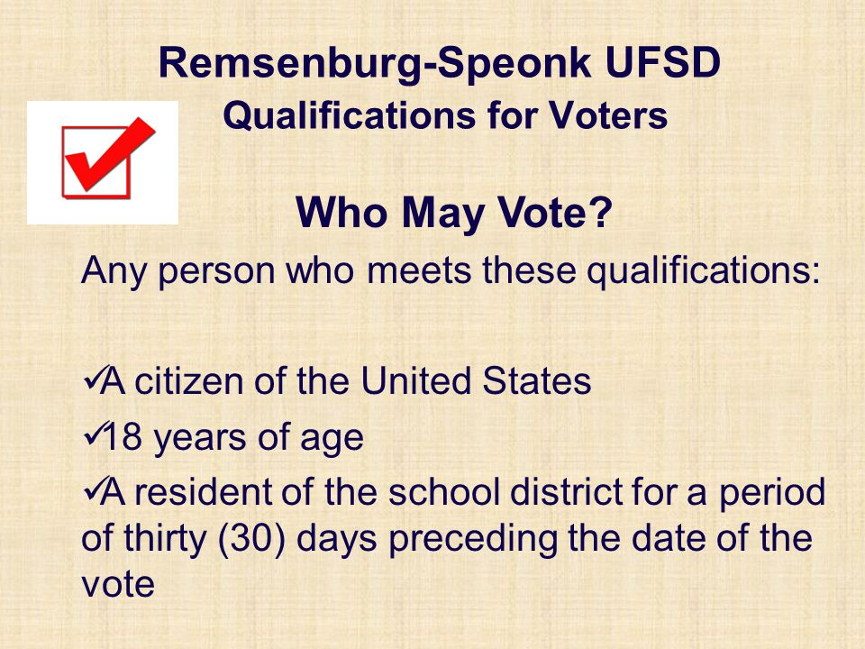 Remsenburg-Speonk UFSD Qualifications for Voters Who May Vote.