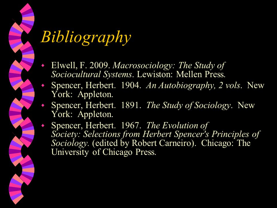 Bibliography w Elwell, F. 2009. Macrosociology: The Study of Sociocultural Systems.