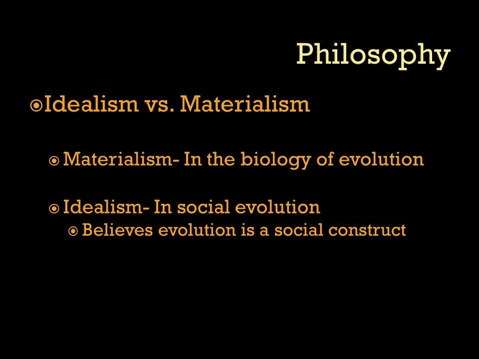  Idealism vs.
