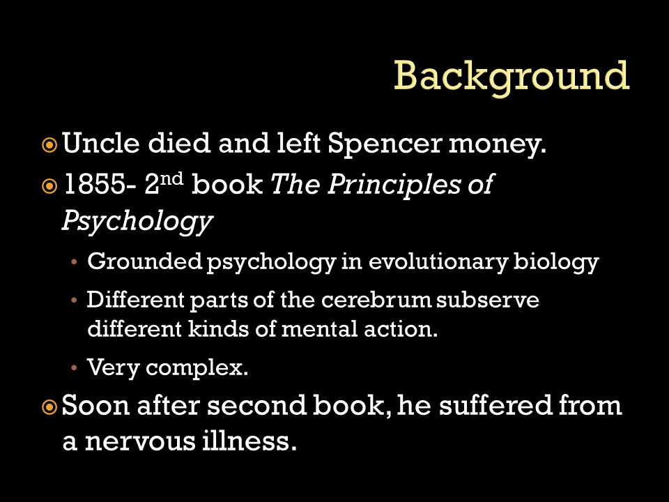  More works published: The social Organism (1860) First Principles (1862) Principles of Biology (1864-67) The study of sociology (1873) The principles of Ethics- many volumes (1870s) The Principles of Sociology- many volumes (1890s) The Man Versus the State (1884) Autobiography (1904)