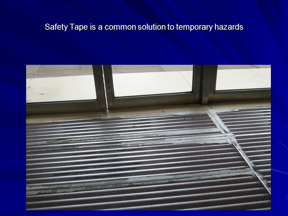 Safety Tape is a common solution to temporary hazards