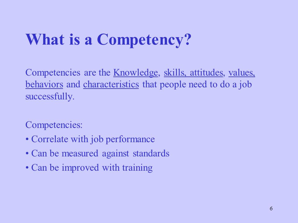 6 What is a Competency.