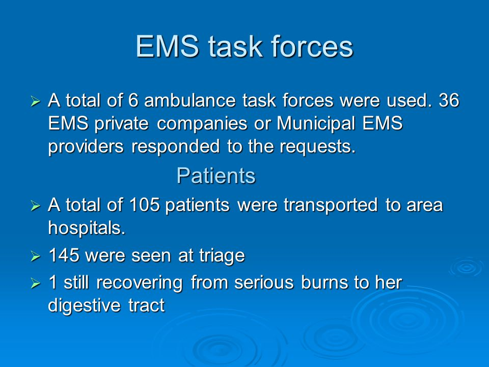 EMS task forces  A total of 6 ambulance task forces were used.
